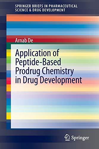 Application of Peptide-Based Prodrug Chemistry in Drug Development (SpringerBriefs in Pharmaceutical Science & Drug Development)
