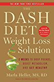 The Dash Diet Weight Loss Solution: 2 Weeks to Drop Pounds, Boost Metabolism, and Get Healthy (English Edition)