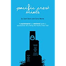 Pacific Crest Trials: A Psychological and Emotional Guide to Successfully Thru-Hiking the Pacific Crest Trail (English Edition)