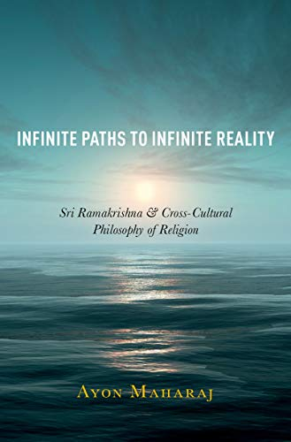 Infinite Paths to Infinite Reality: Sri Ramakrishna and Cross-Cultural Philosophy of Religion (English Edition)