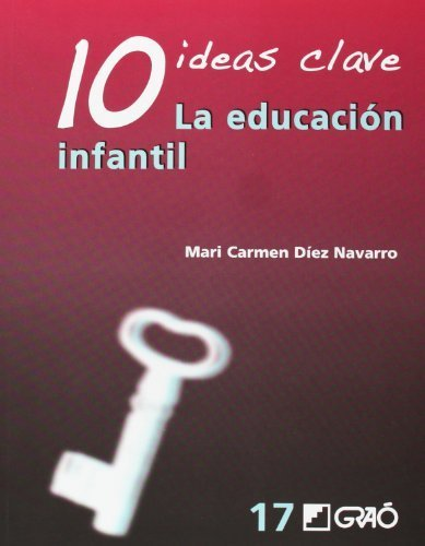 10 ideas clave. La educación infantil by Various Authors(2015-10-01)