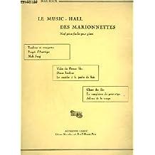 LE MUSIC HALL DES MARIONNETTES -9 PIECES FACILES POUR PIANO : TAMBOUR ET TROMPETTRD + POUPEE D'AMERIQUE + MAH JONG + VALSE DU PERSAN BLEU + DANSE HINDOUE + LE CANICHE A LA JAMBE DE BOIS + CHANT DES ILES + LA COMPLAINTE DU PETITE NEGRE+ADIEUX DE LA TROUPE.