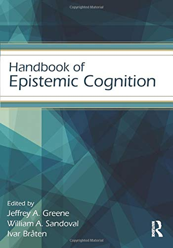 Handbook of Epistemic Cognition (Educational Psychology Handbook)