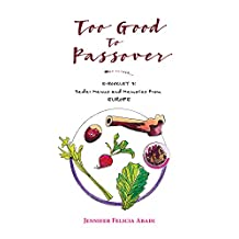 Too Good To Passover: E-BOOKLET 3: Seder Menus and Memories from EUROPE (English Edition)