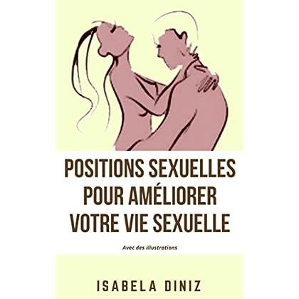 Positions sexuelles pour améliorer votre vie sexuelle: Avec des illustrations