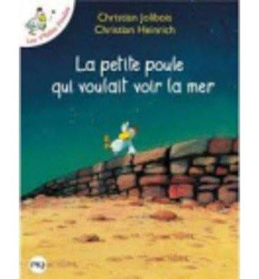 [( La Petite Poule Qui Voulait Voir la Mer (Les P'Tites Poules) (French) [ LA PETITE POULE QUI VOULAIT VOIR LA MER (LES P'TITES POULES) (FRENCH) ] By Jolibois, Christian ( Author )Oct-07-2010 Paperback By Jolibois, Christian ( Author ) Paperback Oct - 2010)] Paperback