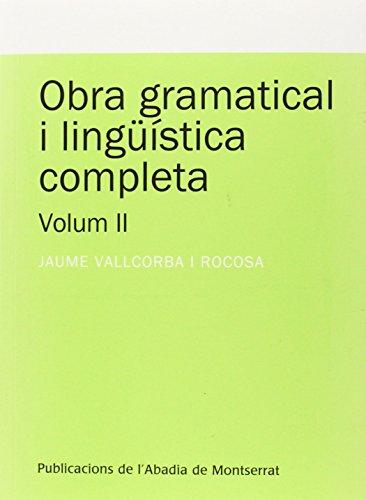 Obra gramatical i lingüística completa, Volum 2 (Textos i Estudis de Cultura Catalana) por Jaume Vallcorba i Rocosa