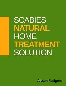 Scabies Natural Home Treatment Solution (English Edition) de [Rodgers, Alyson]