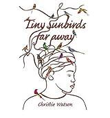 (TINY SUNBIRDS FAR AWAY) BY [WATSON, CHRISTIE](AUTHOR)PAPERBACK