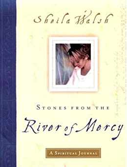 Stones from the River of Mercy: A Spiritual Journey di [Walsh, Sheila]