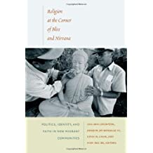 Religion at the Corner of Bliss and Nirvana: Politics, Identity, and Faith in New Migrant Communities (2009-09-01)