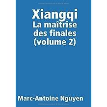 Xiangqi - La maîtrise des finales (volume 2)