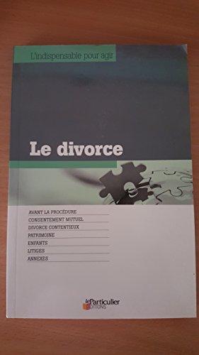 Le divorce , l'indispensable pour agir