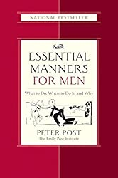 Essential Manners for Men: What to Do, When to Do It, and Why by Peter Post (2003-10-21)