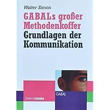 Gabals großer Methodenkoffer - Grundlagen der Kommunikation