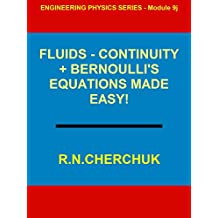 FLUIDS - CONTINUITY + BERNOULLI'S EQUATIONS MADE EASY! (Engineering Physics Series - Module 9j) (English Edition)