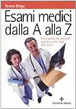 eBook Gratis da Scaricare Esami medici dalla A alla Z Tutto quello che vorreste sapere su oltre 400 test clinici (PDF,EPUB,MOBI) Online Italiano