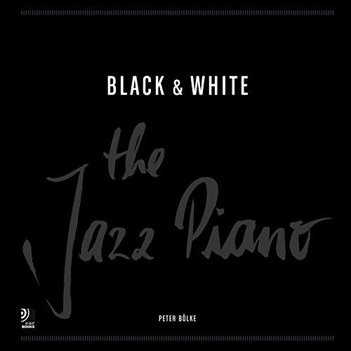 Black&white: The Jazz Piano por Peter Boelke