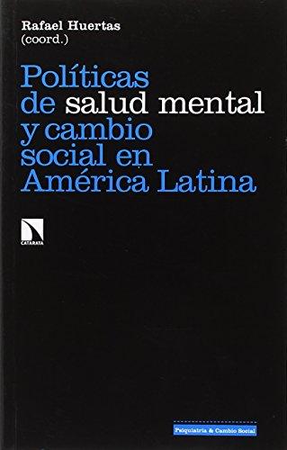 Políticas de salud mental y cambio social en América Latina (Investigación y Debate) por Rafael Huertas García-Alejo