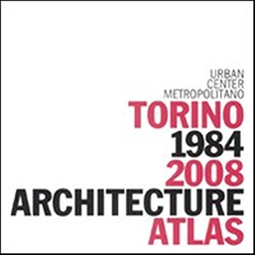 Turin Architecture Atlas 1984-2008