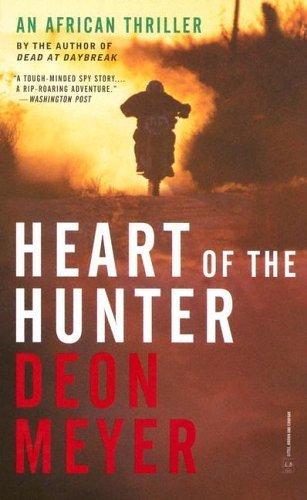 Heart of the Hunter: A Novel by Deon Meyer (2005-07-01)