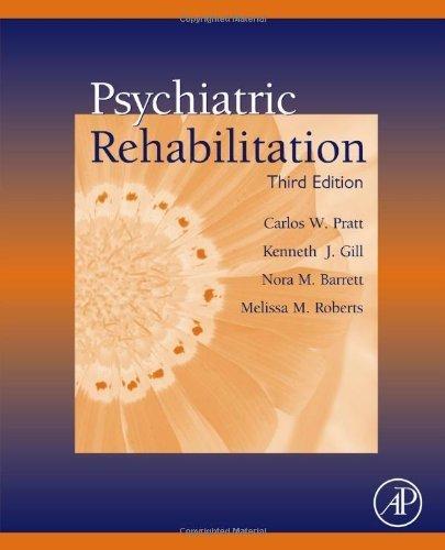 Psychiatric Rehabilitation, Third Edition 3rd by Pratt, Carlos W., Gill, Kenneth J., Barrett, Nora M., Robert (2013) Hardcover