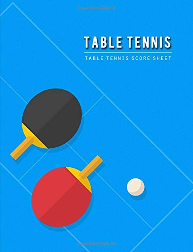 Table Tennis Score Sheet: Table Tennis Game Record Keeper Book, Table Tennis Scoresheet, Table Tennis Score Card, Report the results of a table tennis match, Size 8.5 x 11 Inch, 100 Pages por Narika Publishing