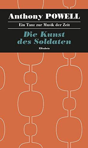 Ein Tanz zur Musik der Zeit / Die Kunst des Soldaten: Roman