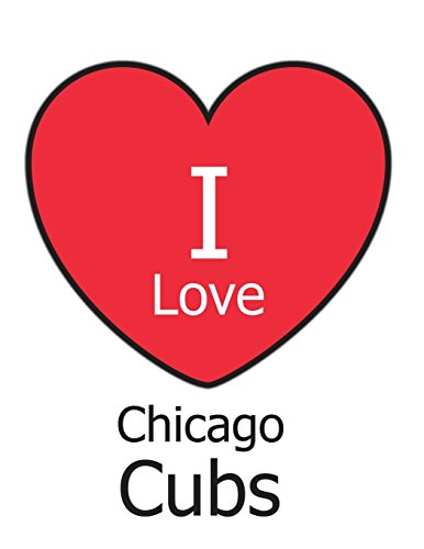 I Love Chicago Cubs: White Notebook/Journal for Writing 100 Pages, Chicago Cubs Baseball Gift for Men, Women, Boys & Girls