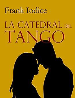 La Catedral del tango: Racconti di [Iodice, Frank]