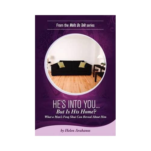 [(He's Into You...But Is His Home? : What a Man's Feng Shui Can Reveal about Him)] [By (author) Helen Arabanos] published on (June, 2011)