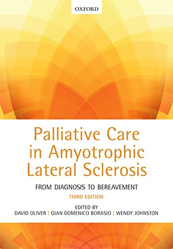 Palliative Care In Amyotrophic Lateral Sclerosis: From Diagnosis To Bereavement por David Oliver epub