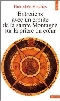 Entretiens avec un ermite de la sainte montagne sur la prire du coeur de Hirothe Vlachos ( 3 fvrier 2000 )