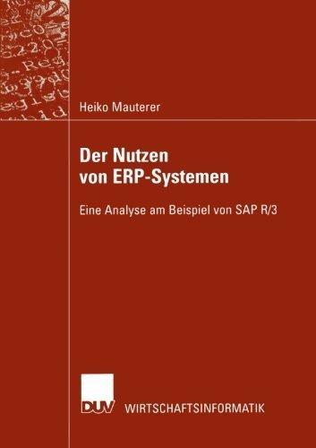 Der Nutzen von ERP-Systemen: Eine Analyse am Beispiel von SAP R/3 (German Edition) by Heiko Mauterer (2002-08-30)