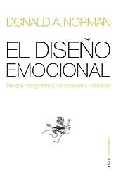 El diseno emocional/ Emotional Design: Por que nos gustan o no los objetos cotidianos / Why we Love (or Hate) Everyday Things