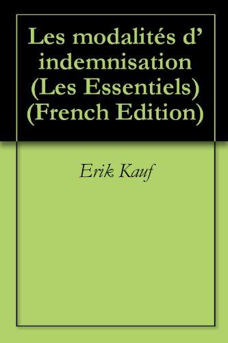 Les modalités d'indemnisation (Les Essentiels t. 5) par Erik Kauf