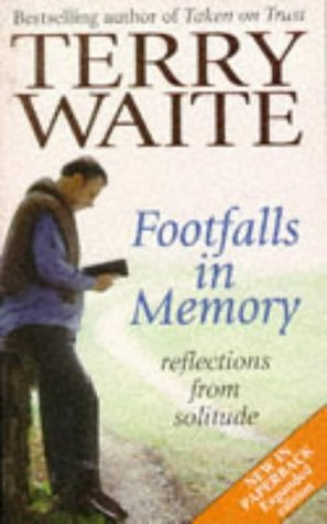 Footfalls in Memory: Reflections from Solitude by Terry Waite