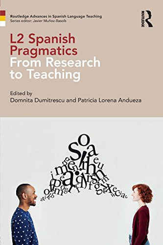 L2 Spanish Pragmatics (Routledge Advances in Spanish Language Teaching)