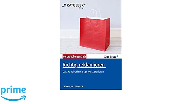 Richtig Reklamieren Das Handbuch Mit 134 Musterbriefen Amazonde