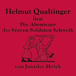 Literatur - die Abenteuer des Braven Soldaten Schwejk (Hasek)