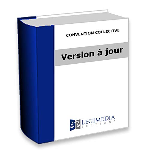 Imprimerie - convention collective brochure n°3138 - Dernière Édition 2019 par  LEGIMEDIA ÉDITIONS