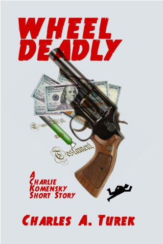 free kindle book Wheel Deadly (A Charlie Komensky Short Story)