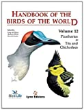 Handbook of the Birds of the World. Vol.12: Picathartes to Tits and Chickadees