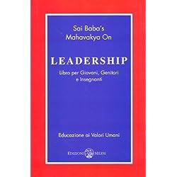La Mahavakya di Sai Baba sulla leadership. Libro per giovani, genitori ed insegnanti