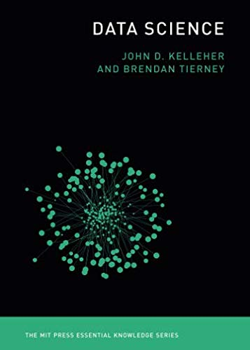 Data Science (The MIT Press Essential Knowledge series)