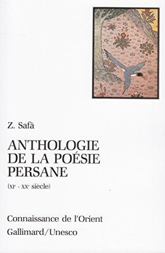 Anthologie de la poésie persane (XIe - XXe siècle) par Z. Safâ