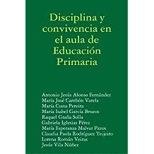 Disciplina Y Convivencia En El Aula De Educacion Primaria