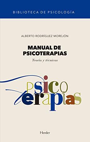 Manual de psicoterapias: Teoría y técnicas (BIBLIOTECA DE ...