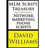 Telecharger Livres MLM Script Treasury Not Your Usual Network Marketing Phone Scripts Author David Williams Apr 2013 (PDF,EPUB,MOBI) gratuits en Francaise