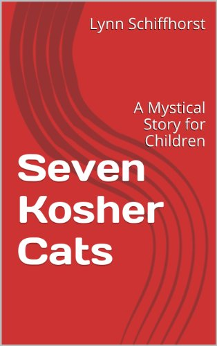 Seven Kosher Cats: A Mystical Story for Children